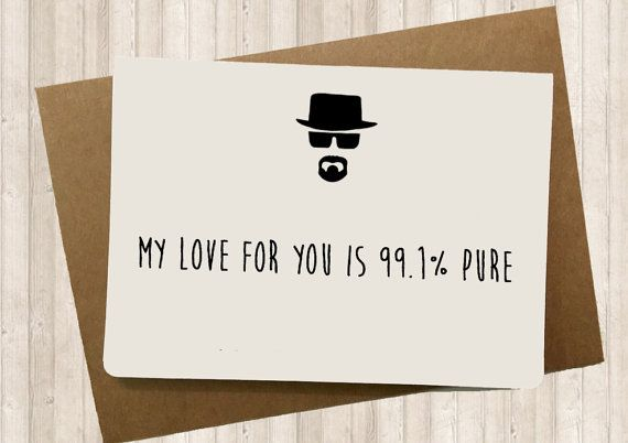 Funny Breaking bad Valentines card love card by SpicyCards on Etsy