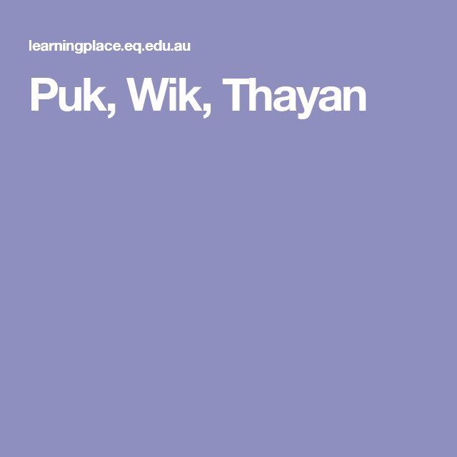 Puk, Wik, Thayan