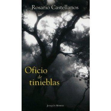 Oficio de tinieblas, Rosario Castellanos