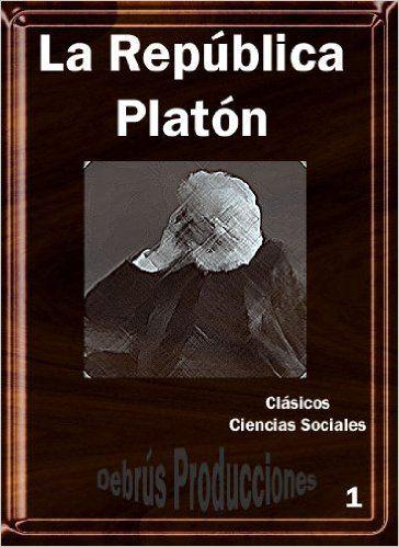 La República (Platón) (Clásicos de Ciencias Sociales nº 1) eBook: Platón, Debrus Producciones: Amazon.es: Tienda Kindle