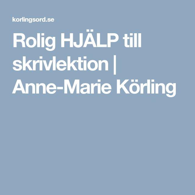 Rolig HJÄLP till skrivlektion   Anne-Marie Körling