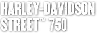 Harley-Davidson Street™ 750 | Liquid-Cooled| Harley-Davidson India