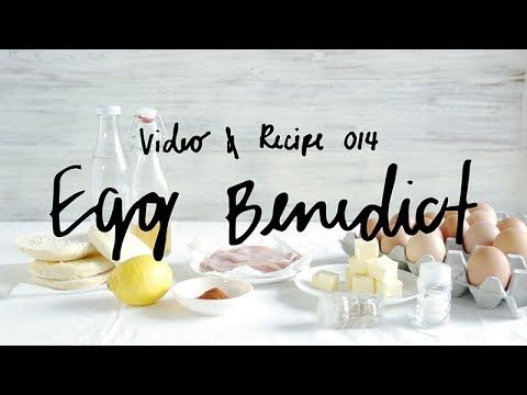 Video & Recipe 014 - Egg Benedict - YouTube