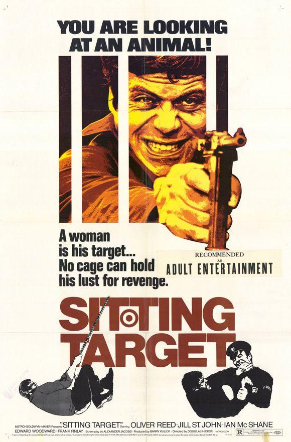 Sitting Target (1972) Stars: Oliver Reed, Jill St. John, Ian McShane, Edward Woodward,  Frank Finlay, Freddie Jones ~  Director: Douglas Hickox