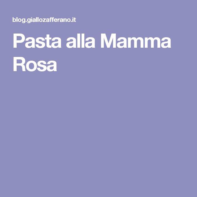 Pasta alla Mamma Rosa