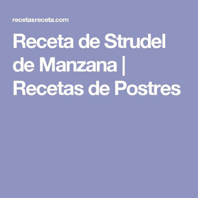 Receta de Strudel de Manzana | Recetas de Postres