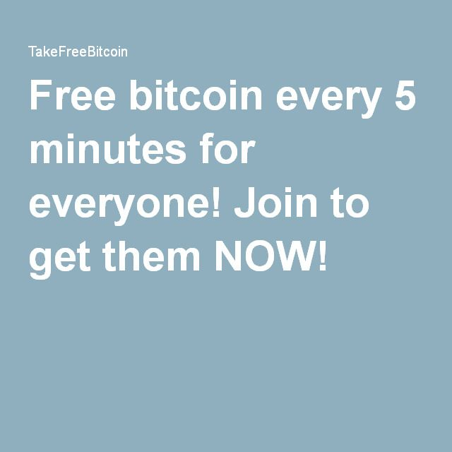 Free bitcoin every 5 minutes for everyone! Join to get them NOW!