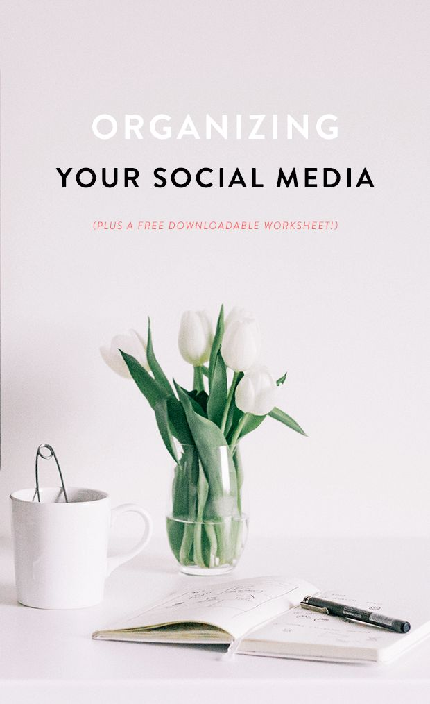 ORGANIZE // How to Plan and Organize Your Social Media Posts (+ Free Downloadable Worksheet!)