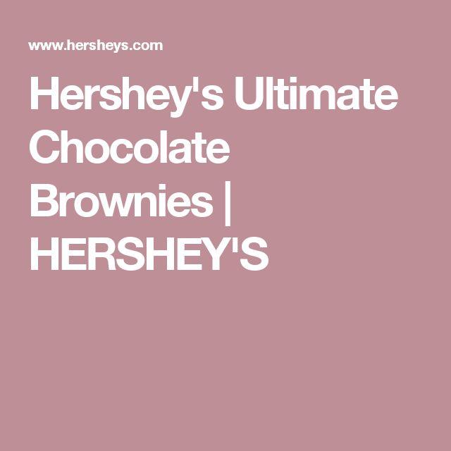 Hershey's Ultimate Chocolate Brownies   HERSHEY'S