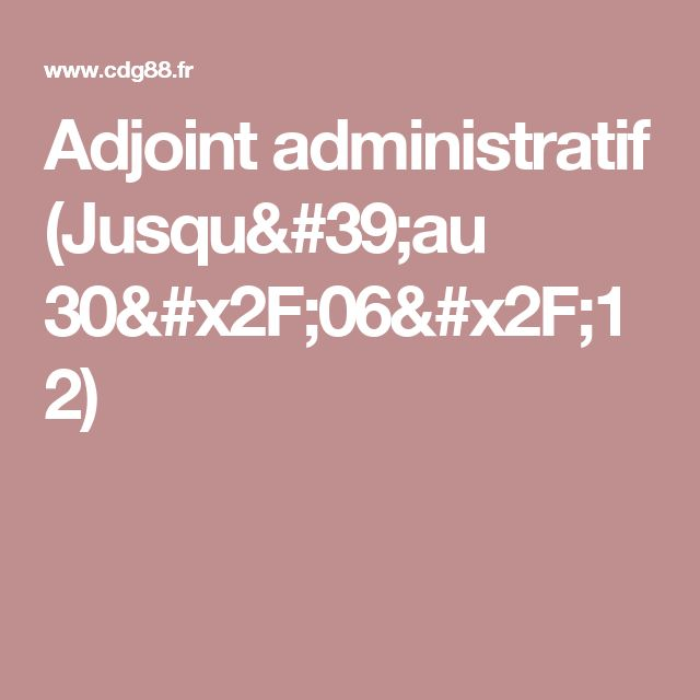 Adjoint administratif (Jusqu'au 30/06/12)