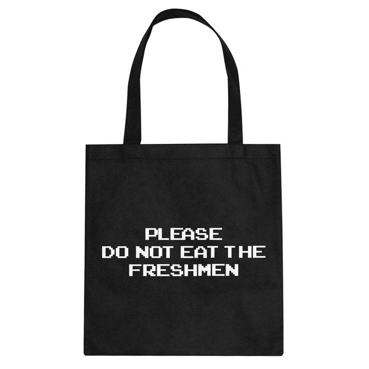 Don't Eat the Freshmen Canvas Tote Bag