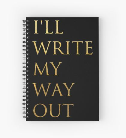 Write My Way Out Spiral Notebook