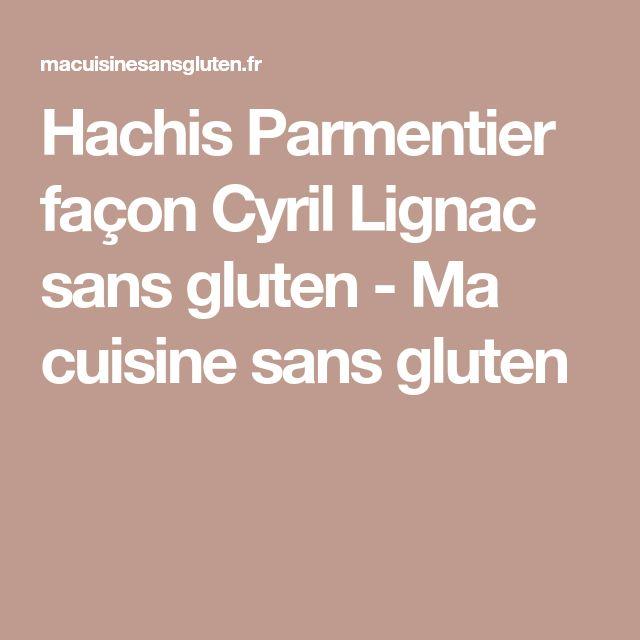 Hachis Parmentier façon Cyril Lignac sans gluten - Ma cuisine sans gluten