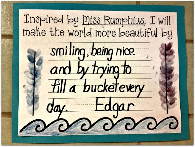 3rd Grade Thoughts: I {Heart} Miss Rumphius... Do this along with Bucket Filler lesson...  This blog has a link to a Miss Rumphius video.