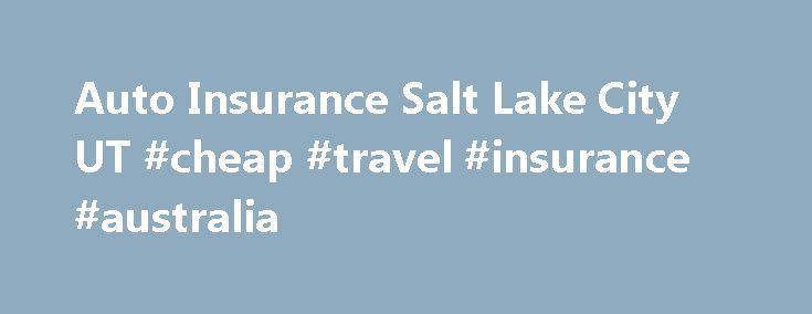 Auto Insurance Salt Lake City UT #cheap #travel #insurance #australia http://insurance.remmont.com/auto-insurance-salt-lake-city-ut-cheap-travel-insurance-australia/  #bear river insurance # Metcalf Insurance This site was designed with you in mind. Login