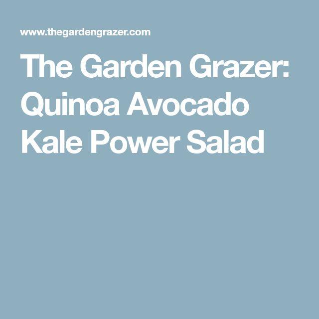 The Garden Grazer: Quinoa Avocado Kale Power Salad
