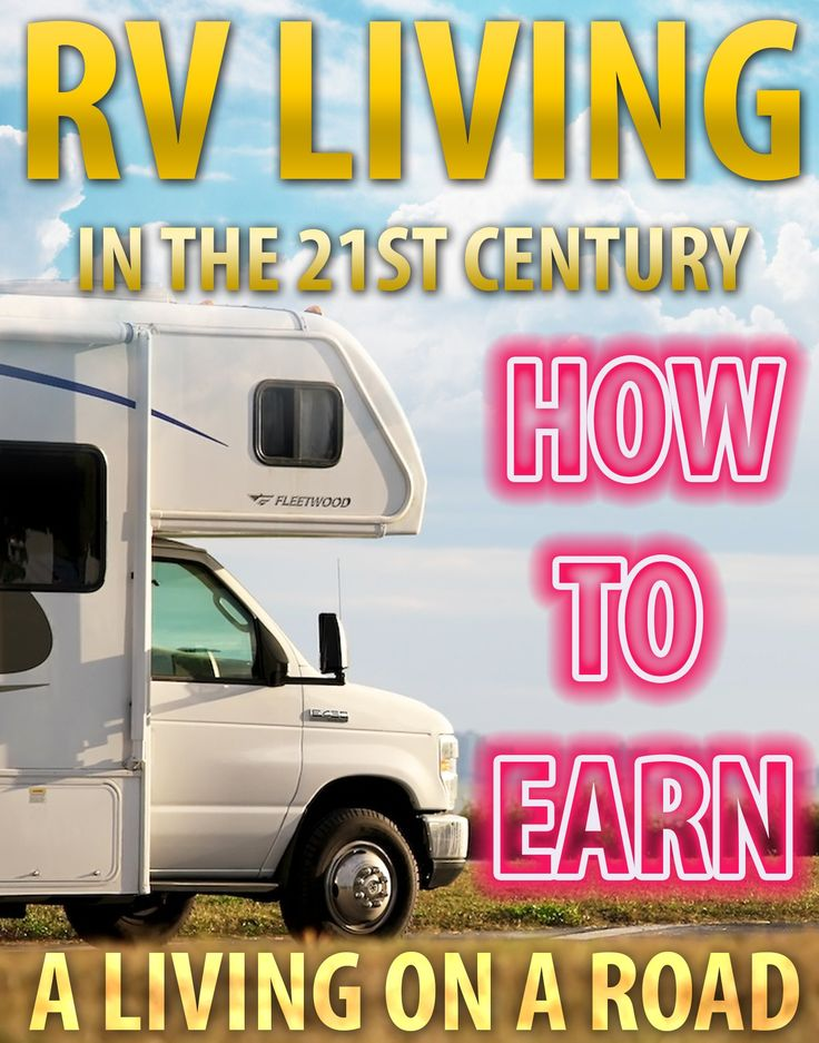 RV: RV living In The 21st Century. How to Earn A Living On A Road: (rv travel books, how to live in a car, how to live in a car van or rv, rv living full ... a dream come true, rv camping secrets,):Amazon:Kindle Store