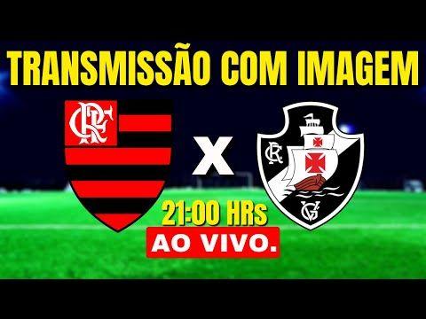 Vasco X Flamengo Ao Vivo Com Imagem Brasileirao 2020 Jogo Do Flamengo Ao Vivo Vasco Ao Vivo Youtube Em 2021