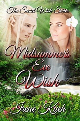 Be careful what you wish for!! Read Midsummer's Eve Wish. Only $0.99 Click Here: www.amazon.com/dp/B00P4UXBMK/ #ebook #book #Wish #Fantasy #elf #paranormal romance