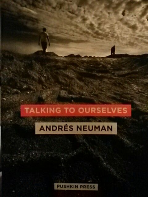 Talking to Ourselves by Andres Neuman