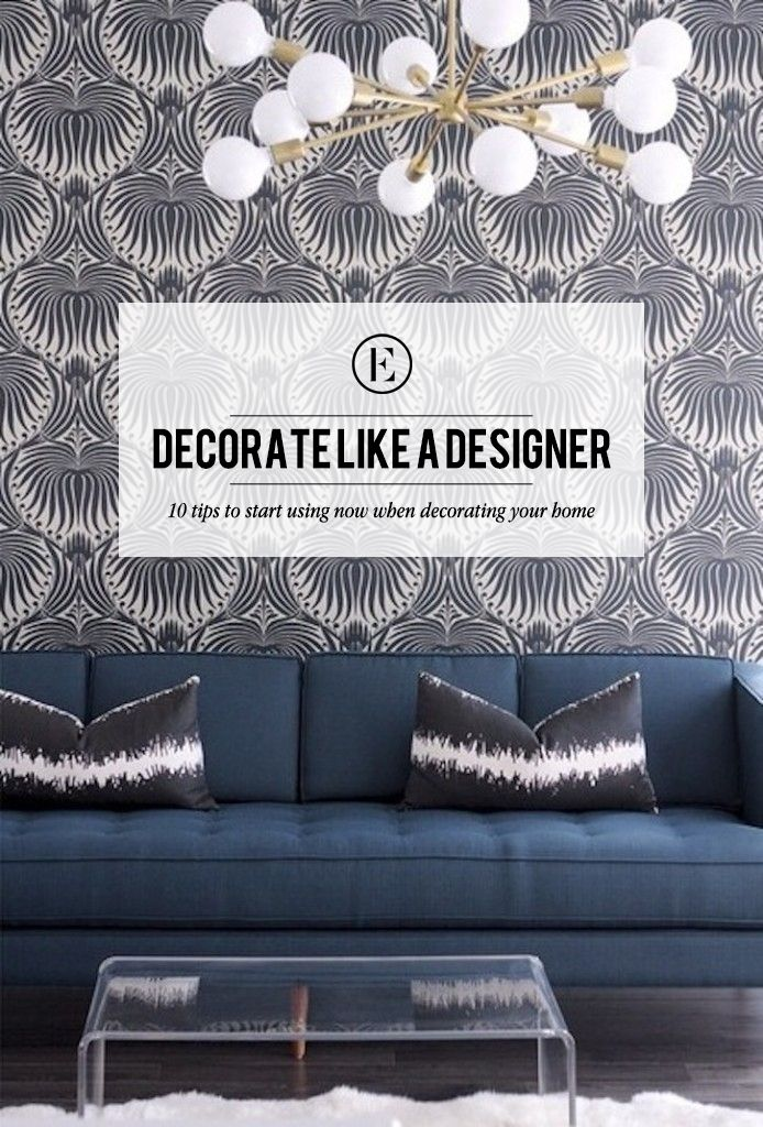 Http Theeverygirl Com  Tips For How To Decorate Like A Designer