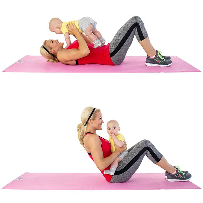 Sit-Ups: Lie on your back with your knees bent at 90 degrees and your baby resting safely on your thighs. Use your abs to pull you up from the ground and to your sweet baby's face. Repeat 25 times.