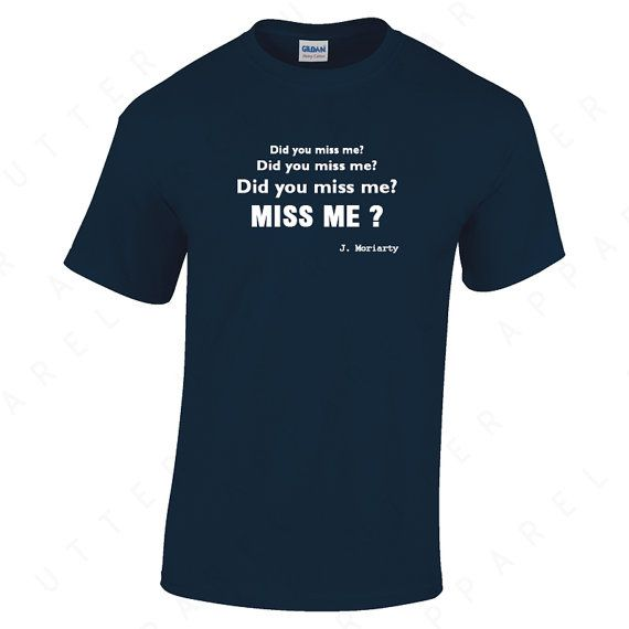 Did You Miss Me Did You Miss Me  Moriarty Sherlock by UtterApparel, £9.99