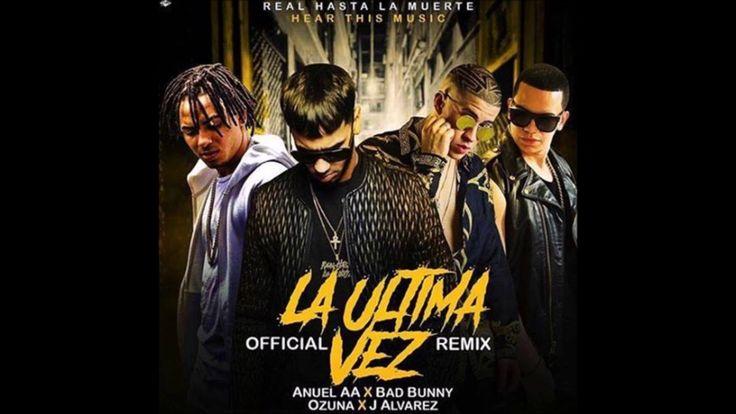 La Última Vez remix - Anuel AA ✘ Bad Bunny ✘ ozuna ✘ j alvarez (remix of...