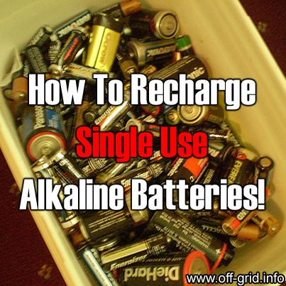 How To Recharge Single Use Alkaline Batteries Http Off Grid Info Blog How To Recharge Single Use Alkaline Batteries I Alkaline Battery Alkaline Recharge