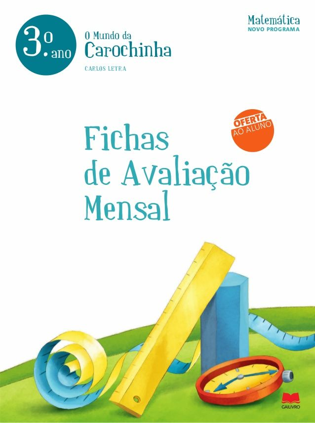 O Mundo daCarochinhaMatemática3.anooFichasde AvaliaçãoMensalCARLOS LETRAOFERTAAO ALUNONOVO PROGRAMA