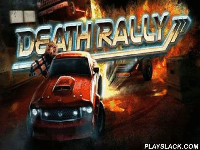 Death Rally Free  Android Game - playslack.com , Death Rally   races with act components. Advance your contestants, using different armaments and upgrading  your vehicle. This game will please you with perfect graphics modified  by a control system and a better soundtrack.
