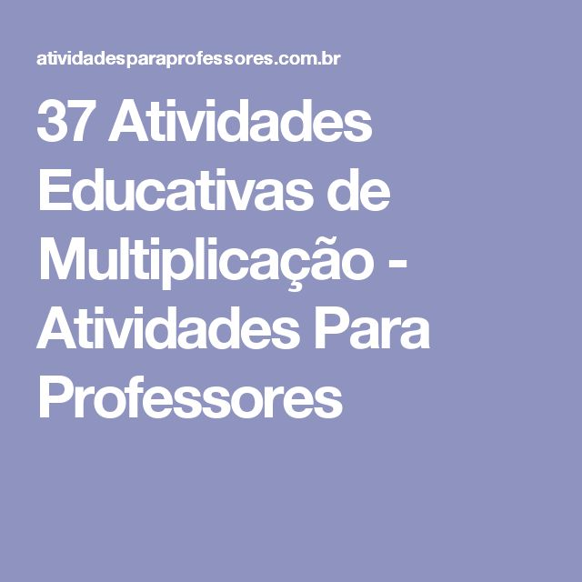 37 Atividades Educativas de Multiplicação - Atividades Para Professores