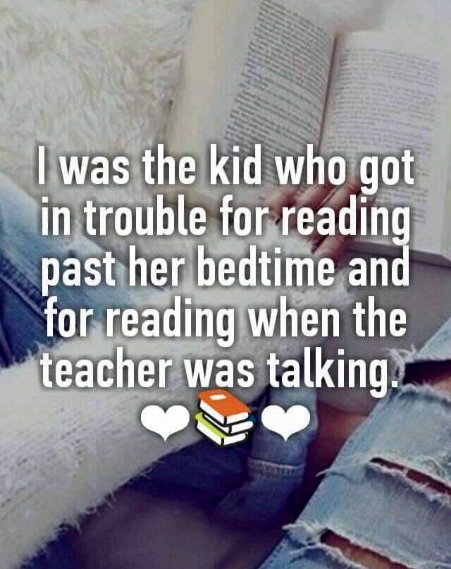 I get in trouble for reading all the time! But it's good for you so you can't really not advise it