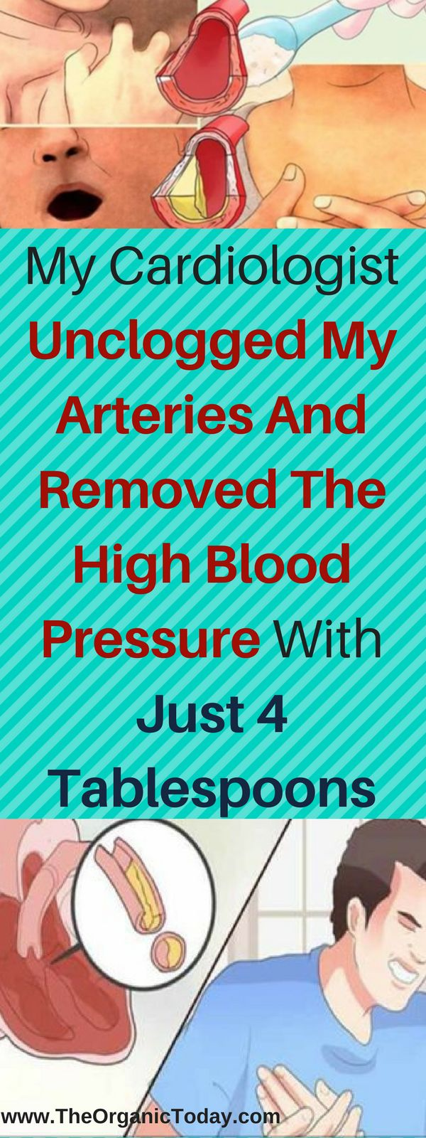 My Cardiologist Unclogged My Arteries And Removed The High Blood Pressure With Just 4 Tablespoons