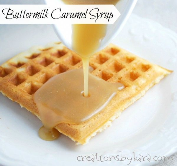 Buttermilk Caramel Syrup- 1 1/2 cups buttermilk 1 cup sugar 1 cup brown sugar 1/2 cup butter* 1 tsp baking soda 1 tsp vanilla In a large saucepan, bring buttermilk, sugars, and butter to a boil over medium heat. Remove from heat and whisk  in soda and vanilla. It will bubble up a lot. Hopefully you used a large saucepan like I told you. As it cools, the bubbles will go away.