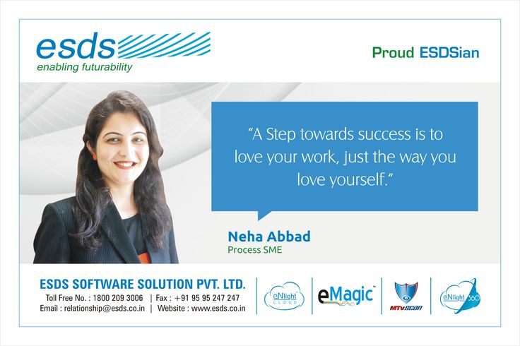 """""""A Step towards success is to love your work, just the way you love yourself."""" - Neha Abbad, Process SME #Proud #ESDSian #ThoughtLeader ESDS - Fully Managed Datacenter & #CloudSolutions Company"""
