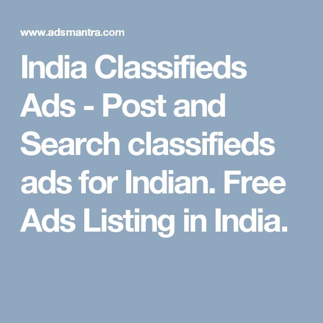 India Classifieds Ads - Post and Search classifieds ads for Indian. Free Ads Listing in India.