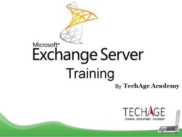 Techage Academy is best Exhange Server Training Center in Noida, Delhi/NCR Call for More Details: +91-9212063532, +91-9212043532 Visit:http://www.techageacademy.com/courses/exchange-server-training/