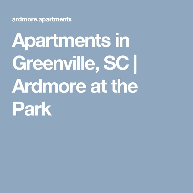 Apartments in Greenville, SC | Ardmore at the Park