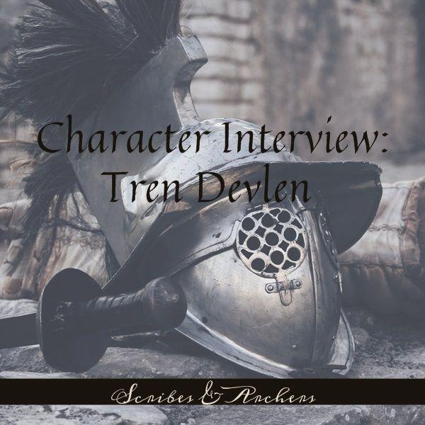 Character Interview: Tren Devlen – Scribes & Archers