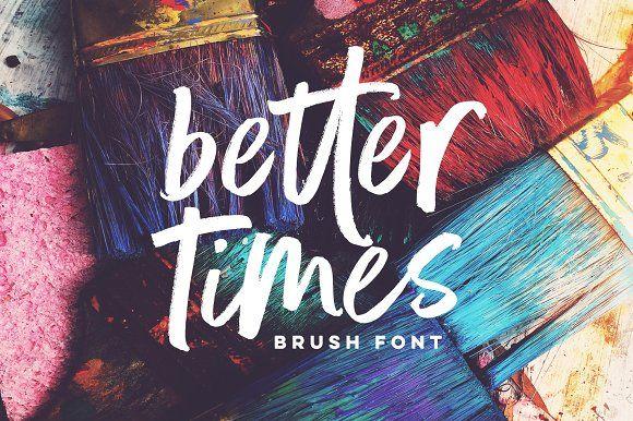 Better Times Brush Font by Sam Parrett on @creativemarket