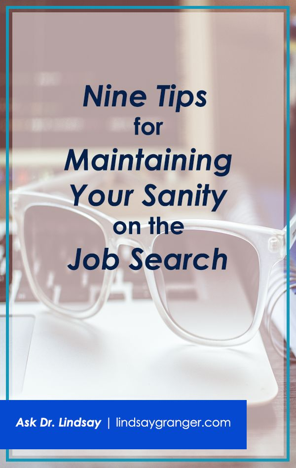 Nine Tips For Maintaining Your Sanity On The Job Search | Looking For A Job  Sucks