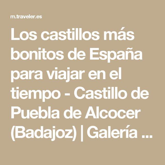 Los castillos más bonitos de España para viajar en el tiempo - Castillo de Puebla de Alcocer (Badajoz) | Galería de fotos 20 de 37 | Traveler