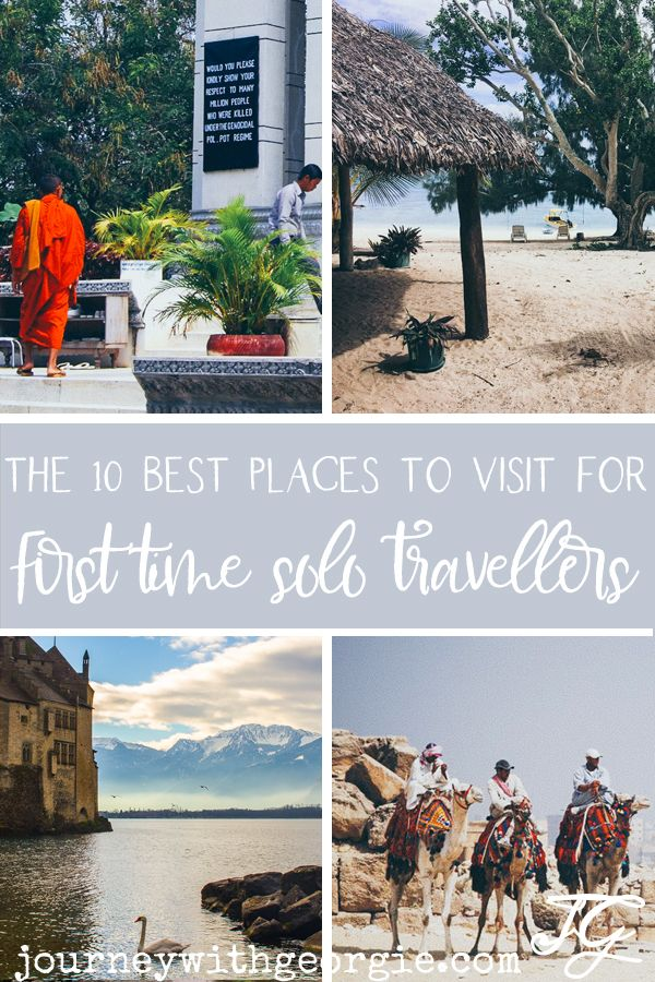 The 10 Best Places To Travel Alone For The First Time And Love It Journey With Georgie Places To Travel Travel Alone Cool Places To Visit