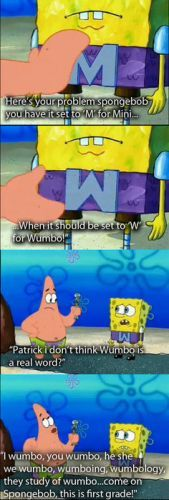 he she we wumbo, my all time favorite scene from spongebob! i love patrick!