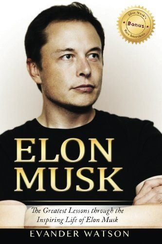 Elon Musk: The Greatest Lessons Through the Inspiring Life of Elon Musk (Elon Musk, Tesla, SpaceX, Biography, Business Lessons, Life Lessons, Future):   h2Discover the Greatest Lessons in the life of Elon Musk!/h2 Elon Musk: The Greatest Lessons through the Inspiring Life of Elon Musk is a short-read pact with all the important life lessons of Elon Musk. You will experience a cross between a biographical account of his life and a motivational toolkit with the best advice to follow suit...