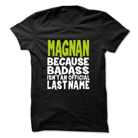 MAGNAN BadAss #name #tshirts #MAGNAN #gift #ideas #Popular #Everything #Videos #Shop #Animals #pets #Architecture #Art #Cars #motorcycles #Celebrities #DIY #crafts #Design #Education #Entertainment #Food #drink #Gardening #Geek #Hair #beauty #Health #fitness #History #Holidays #events #Home decor #Humor #Illustrations #posters #Kids #parenting #Men #Outdoors #Photography #Products #Quotes #Science #nature #Sports #Tattoos #Technology #Travel #Weddings #Women