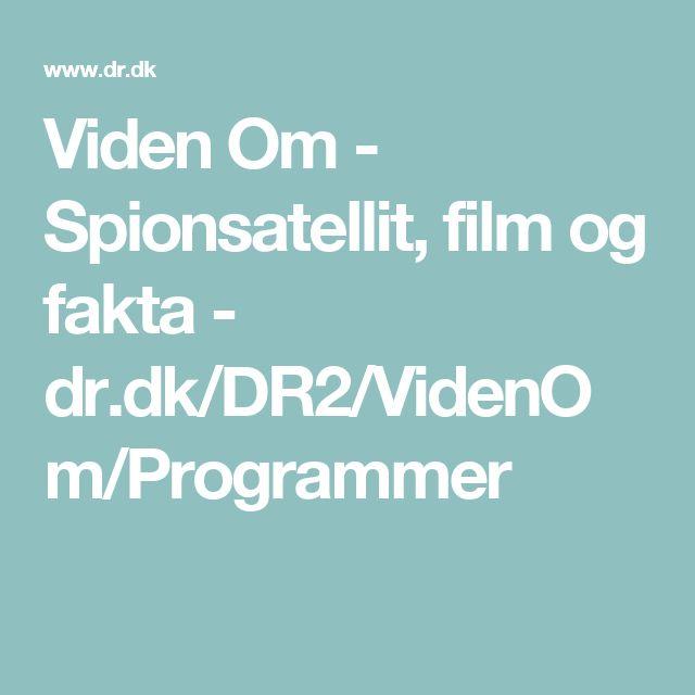 Viden Om - Spionsatellit, film og fakta - dr.dk/DR2/VidenOm/Programmer