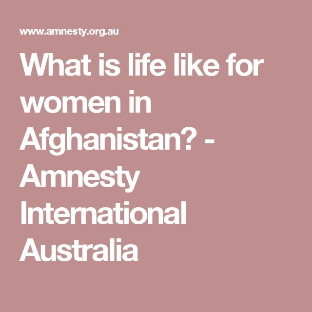 What is life like for women in Afghanistan? - Amnesty International Australia