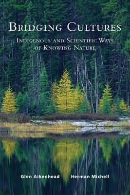 Book in Doucette: Bridging cultures : scientific and Indigenous ways of knowing nature by Glen Aikenhead